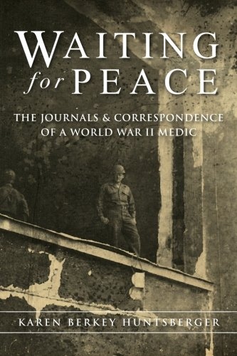 Waiting for Peace: The Journals & Correspondence of a World War II ()