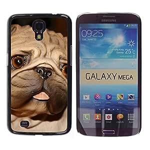 Estuche Cubierta Shell Smartphone estuche protector duro para el teléfono móvil Caso Samsung Galaxy Mega 6.3 I9200 SGH-i527 / CECELL Phone case / / Pug Tongue Big Brown Eyes Dog Small