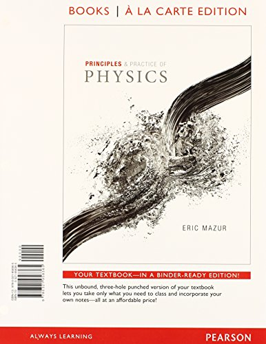 Principles & Practice of Physics, Books a la Carte Edition