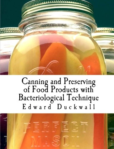 Read Online Canning and Preserving of Food Products with Bacteriological Technique PDF