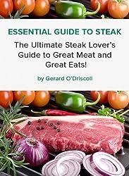 Essential Guide to Steak