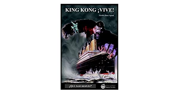 Amazon.com: King Kong ¡vive! (Spanish Edition) eBook: Adolfo ...
