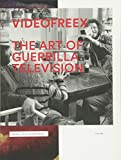 Videofreex: The Art of Guerrilla Television (Samuel Dorsky Museum of Art)