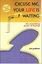 Excuse Me, Your Life Is Waiting by Grabhorn, Lynn [Paperback]