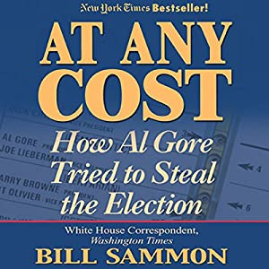 At Any Cost: How Al Gore Tried to Steal the Election Audiobook
