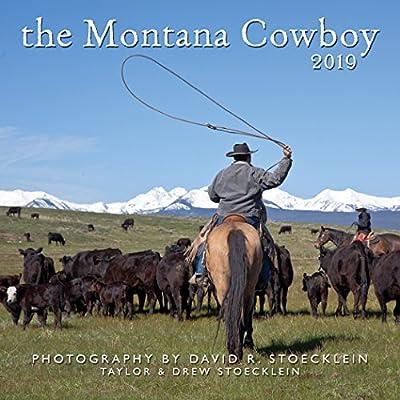 Cowboy Calendar 2019 2019 Montana Cowboy Calendar: David R Stoecklein: 9781933192314