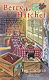 Berry the Hatchet (A Cranberry Cove Mystery)