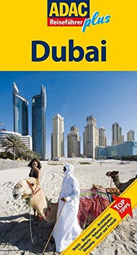 ADAC Reiseführer plus ADAC Reiseführer plus Dubai: Mit extra Karte zum Herausnehmen