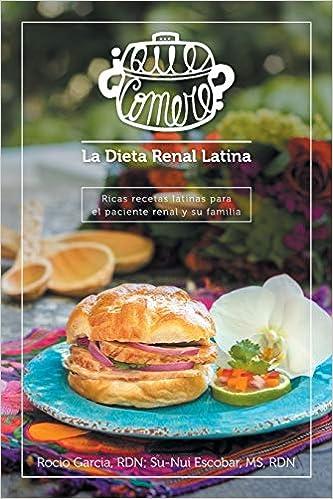 Qué comeré? La dieta renal latina: Ricas recetas latinas para ...