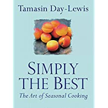 Simply The Best: The Art of Seasonal Cooking