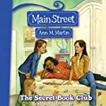 The Secret Book Club: Main Street, Book 5 | Ann M. Martin