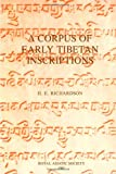 A Corpus of Early Tibetan Inscriptions (Royal Asiatic Society Books), H. E. Richardson, 0947593004