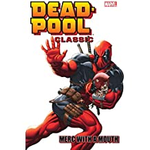 Deadpool Classic Vol. 11: Merc With A Mouth