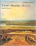Turner sketches, 1802-20;: Romantic genius