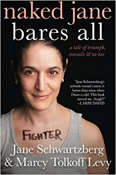 Book Naked Jane Bares All: A Tale of Triumph, Travails & Ta-Tas