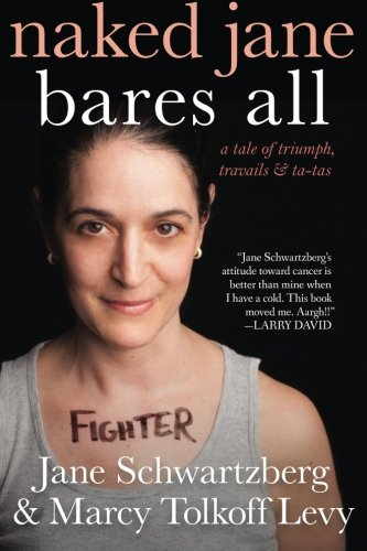 Naked Jane Bares All: A Tale of Triumph, Travails & Ta-Tas