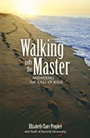 Walking With The Master: Answering The Call Of