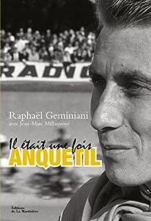 Il était une fois Anquetil, Géminiani, Raphaël