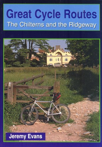 Chilterns and the Ridgeway (Great Cycle Routes) by Jeremy Evans (1997-04-28)
