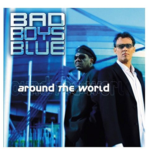 Bad Boys Blue - around me world - Zortam Music