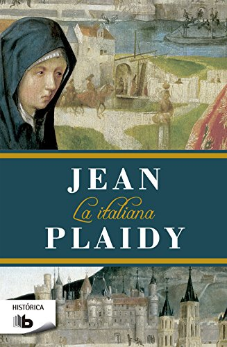 La italiana (Trilogía de los Médici 2) (B DE BOLSILLO) Tapa blanda – 15 feb 2017 Jean Plaidy B de Bolsillo (Ediciones B) 8490703353 FICTION / Biographical