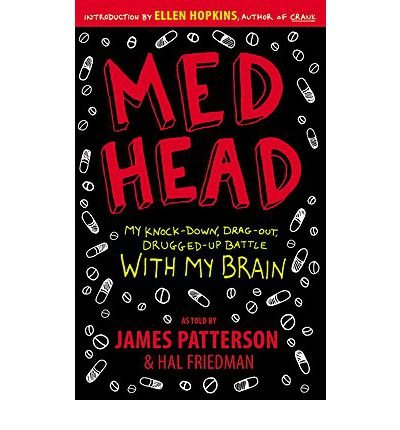 Med Head: My Knock-down, Drag-out, Drugged-up Battle with My Brain by James Patterson (1-Apr-2010) Paperback