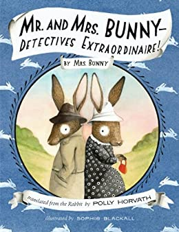 Mr. and Mrs. Bunny--Detectives Extraordinaire! by [Horvath, Polly]
