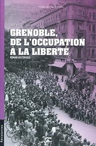 Grenoble, de l'occupation à la liberté par Imre Boc