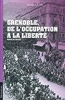 Grenoble, de l'occupation à la liberté par Boc