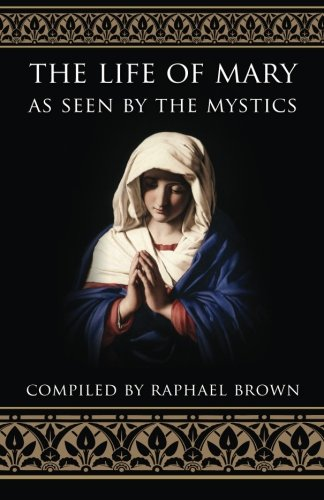 The Life of Mary As Seen By the Mystics ()