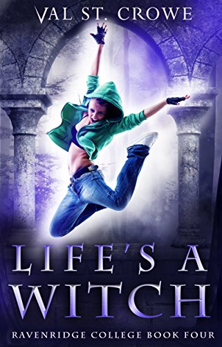 Life's a Witch (Ravenridge College Book 4) (Punk Witch)