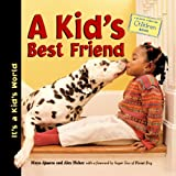 A Kid's Best Friend, Maya Ajmera and Alex Fisher, 1570915148
