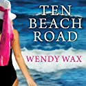 Ten Beach Road Audiobook by Wendy Wax Narrated by Amy Rubinate