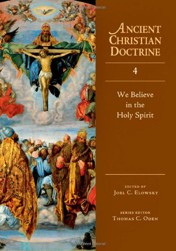 We Believe in the Holy Spirit (Ancient Christian Doctrine, No. 4)