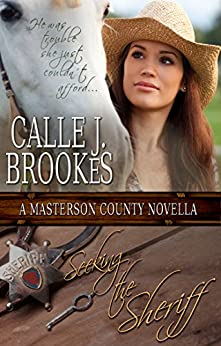 Seeking the Sheriff (Masterson County Book 1) by [Brookes, Calle J.]