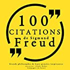 100 citations de Sigmund Freud | Livre audio Auteur(s) : Sigmund Freud Narrateur(s) : Frédéric Chevaux