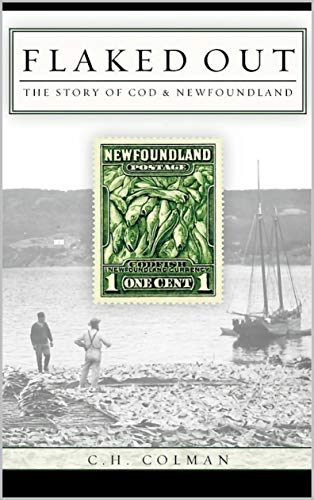 Flaked Out: The Story of Cod and Newfoundland
