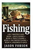 Fishing: Fishing: 4 In 1 Masterclass: Book 1: Bass Fishing + Book 2: Trout Fishing + Book 3: Saltwater Fishing + Book 4: Largemouth Bass (Fishing, Fishing for Beginners, How to Fishing, Fishing 101)