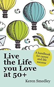 Live The Life You Love At  A Handbook For Career And Life Success