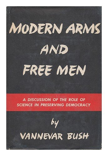 Modern Arms And Free Men by Vannevar Bush