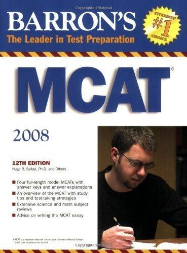Barron's MCAT: Medical College Admission Test by Seibel Ph.D., Hugo R., Guyer Ph.D., Kenneth E., Mangum Ph.D., A. Bryant, Conway Ph.D., Carolyn M. (February 1, 2008) Paperback 12