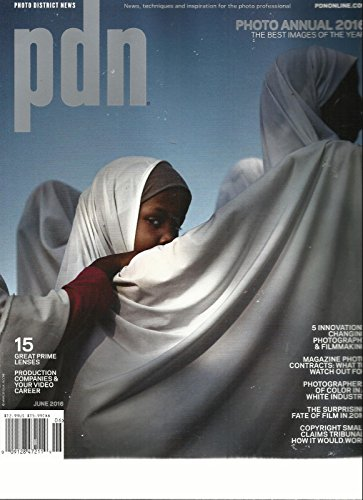 PDN PHOTO DISTRICT NEWS, JUNE, 2016 PHOTO ANNUAL 2016 THE BEST IMAGES OF THE