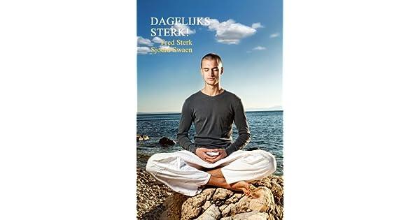 Dagelijks Sterk Dutch Edition Nederlandse Editie Ebook Fred Sjoerd