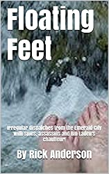Floating Feet: Irregular dispatches from the Emerald City  with spies, assassins and Bin Laden's chauffeur!