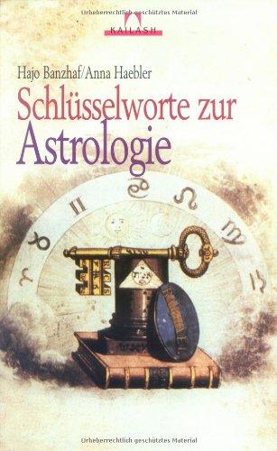 Schlüsselworte zur Astrologie Gebundenes Buch – 1996 Hajo Banzhaf Anna Haebler Hugendubel 3880347638