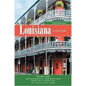 Louisiana: A History Light Townsend Cummins, Judith Kelleher Schafer, Edward F. Haas and Michael L. Kurtz