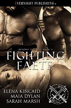 Fighting Faete (Beyond the Veil Book 5) by [Kincaid, Elena, Dylan, Maia, Marsh, Sarah]