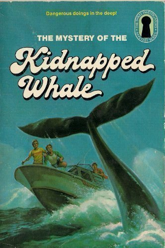 The Mystery of the Kidnapped Whale (Three Investigators Mystery Series)