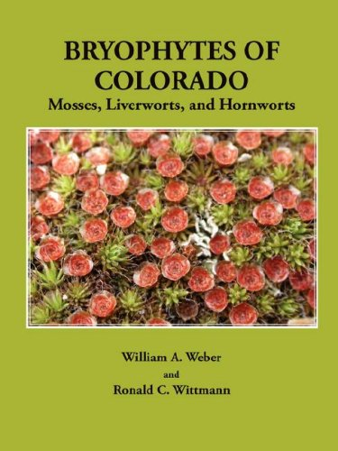 Bryophytes of Colorado: Mosses, Liverworts, and Hornworts ()