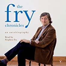 The Fry Chronicles: An Autobiography Audiobook by Stephen Fry Narrated by Stephen Fry